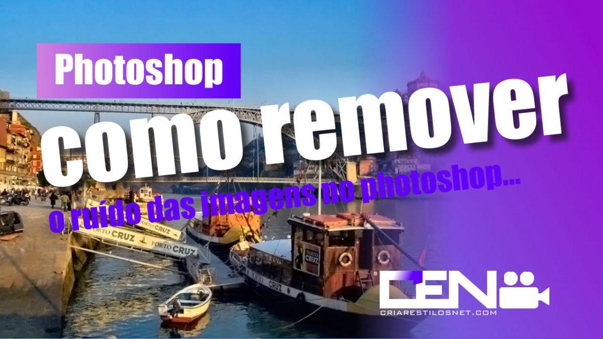 remover o ruído das imagens no Photoshop