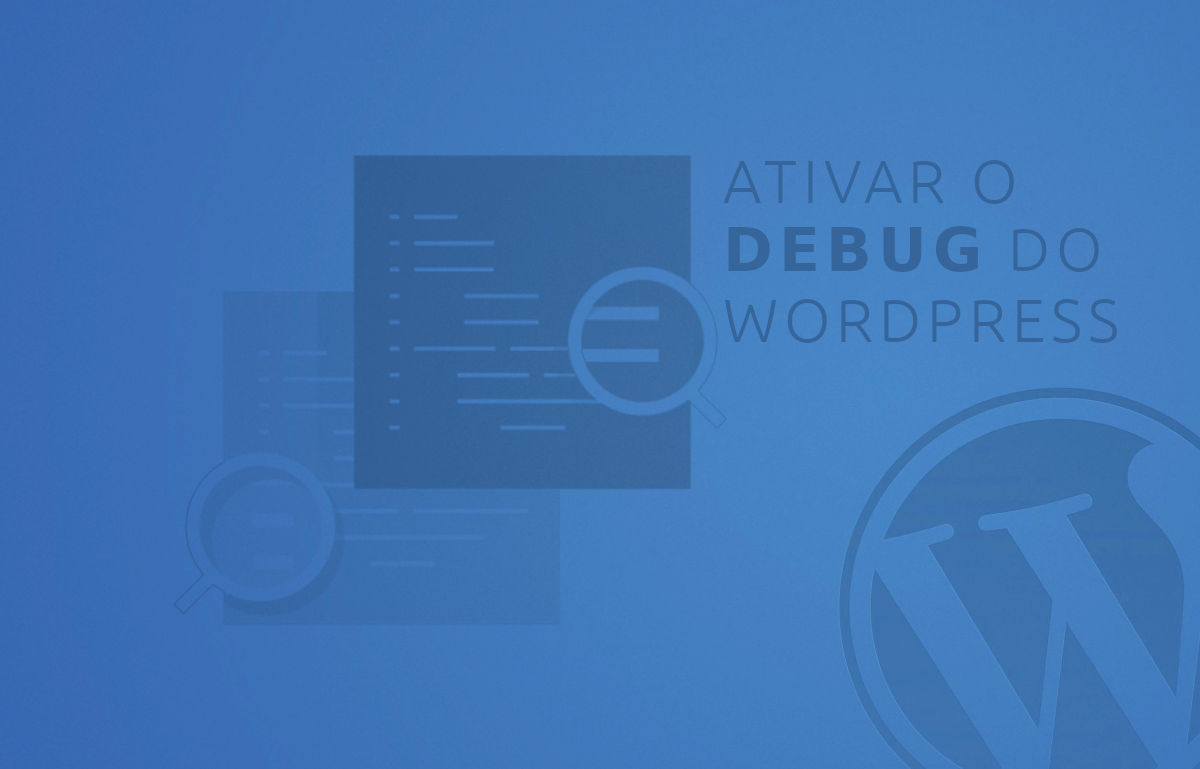 ativar o debug do WordPress